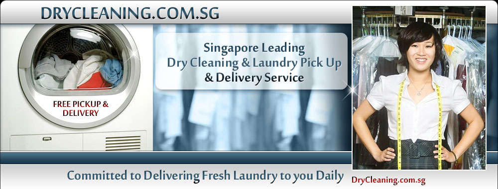 Singapore Dry Cleaning - Singapore Leading Dry Cleaning &amp; Laundry Pick Up &amp; Delovery Service - Free Pickup &amp; Delivery Laundry. Committed to Delivery Fresh Laundry to you Daily!