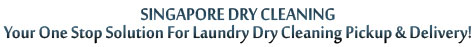 Singapore Dry Cleaning Your One Stop Solution For Laundry Dry Cleaning Pickup & Delivery!